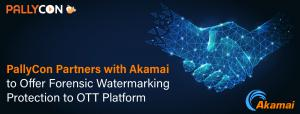 PallyCon Partners with Akamai to Offer Forensic Watermarking Protection