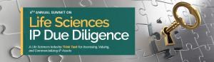 4th ANNUAL SUMMIT ON Life Sciences IP Due Diligence
