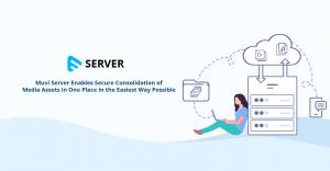 Muvi Server Enables Secure Consolidation & Sharing of Media Assets