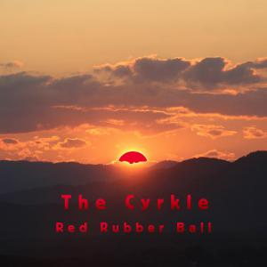 The Cyrkle - Red Rubber Ball Cover