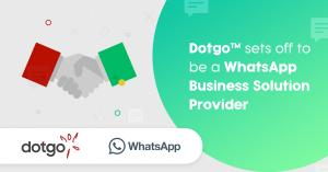Dotgo Becomes WhatsApp Business Solution Provider