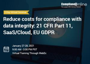 Reduce costs for compliance with data integrity: 21 CFR Part 11, SaaS/Cloud, EU GDPR