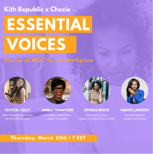 Kith Republic and Chezie Host Essential Voices: Stories of Women of Color in The Workplace Webinar
