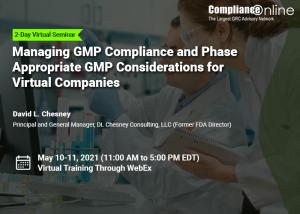 GMP Compliance and Phase Appropriate GMP Considerations for Virtual Companies