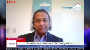 Tarique Mustafa, Founder & CEO, Ghangor Cloud A DotCom Magazine Exclusive Interview