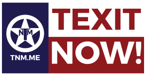 Texas Nationalists Launch Petition Campaign To Put TEXIT On The Ballot in 2022 1
