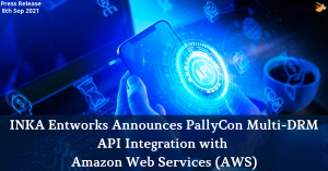 INKA Entworks Announces PallyCon Multi-DRM API Integration with Amazon Web Services (AWS)