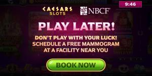 """""""Don't Trust Luck. Get Screened"""" - the campaign as it appeared in the Caesars Slots game"""
