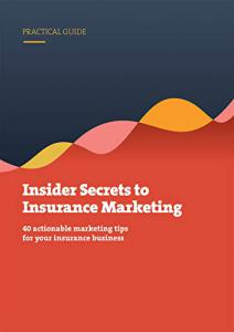Insider Secrets to insurance marketing