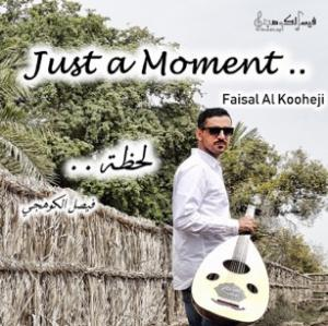 Faisal Al Kooheji - Just A Moment