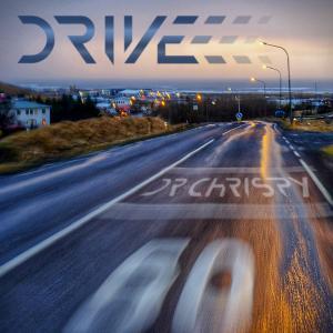 "Dr Chrispy - ""DRIVE"""
