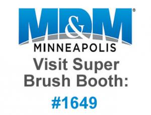 Super Brush LLC will be at Booth #1649 in the Minneapolis Convention Center