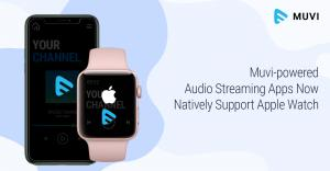 Apple Watch Audio Streaming Apps powered by Muvi